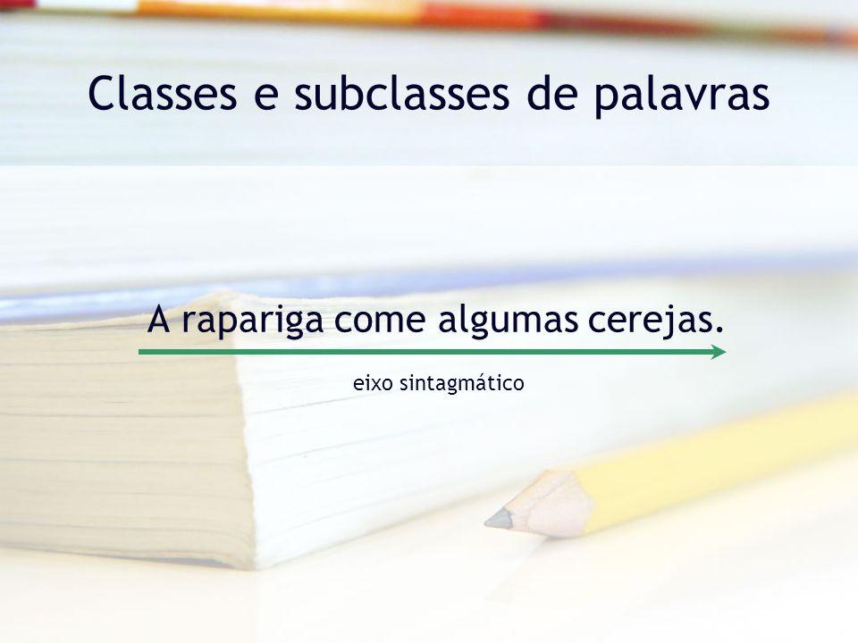 Classes e subclasses de palavras Classe do Adjectivo –O Adjectivo pertence a uma classe aberta de palavras e constitui o núcleo do grupo adjectival.