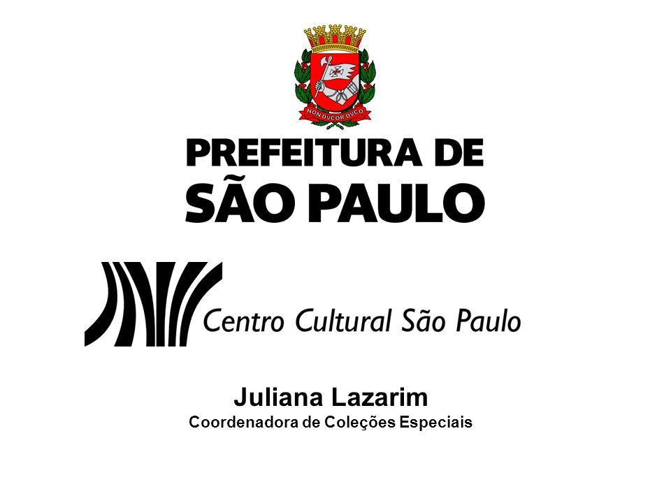 Juliana Lazarim Coordenadora de Coleções Especiais