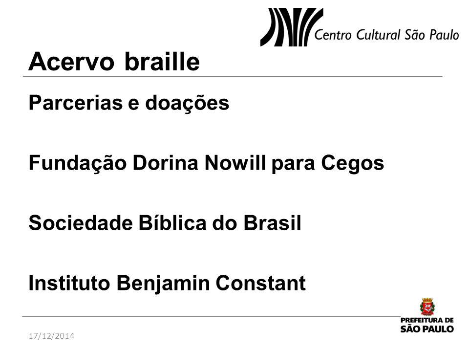 Acervo braille Parcerias e doações Fundação Dorina Nowill para Cegos Sociedade Bíblica do Brasil Instituto Benjamin Constant 17/12/2014