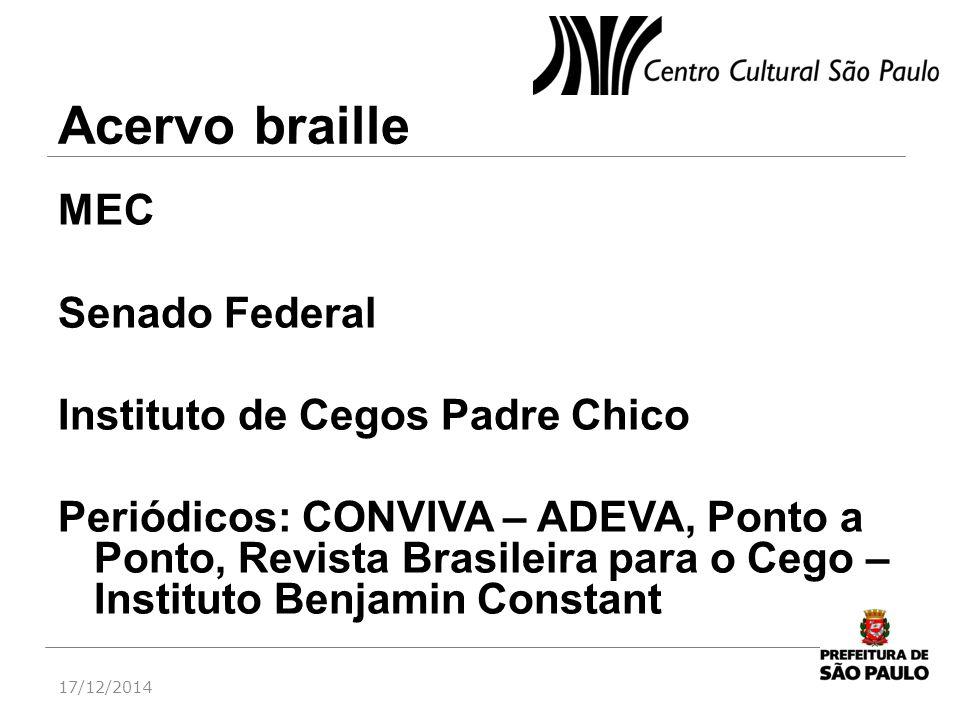 Acervo braille MEC Senado Federal Instituto de Cegos Padre Chico Periódicos: CONVIVA – ADEVA, Ponto a Ponto, Revista Brasileira para o Cego – Institut