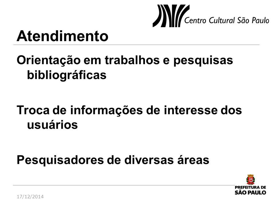 Atendimento Orientação em trabalhos e pesquisas bibliográficas Troca de informações de interesse dos usuários Pesquisadores de diversas áreas 17/12/20
