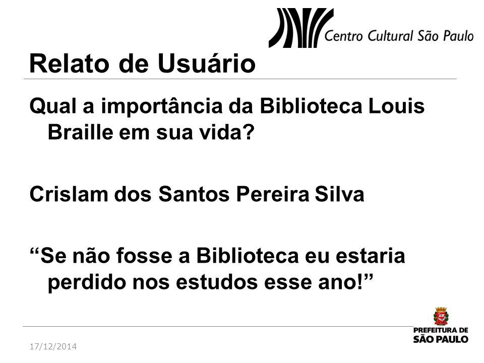"""Relato de Usuário Qual a importância da Biblioteca Louis Braille em sua vida? Crislam dos Santos Pereira Silva """"Se não fosse a Biblioteca eu estaria p"""