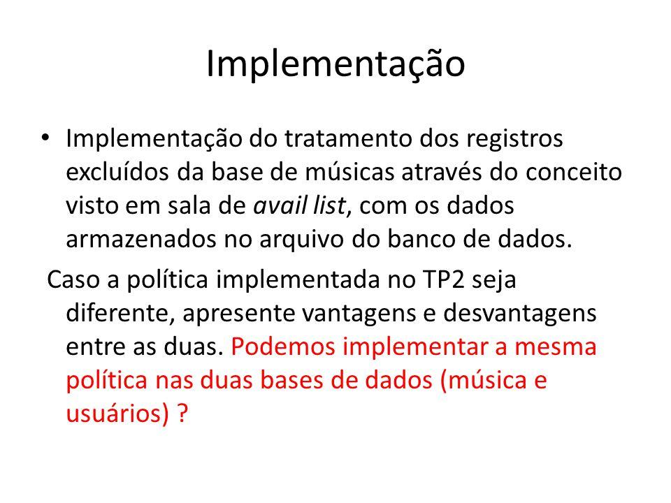 Implementação Implementação do tratamento dos registros excluídos da base de músicas através do conceito visto em sala de avail list, com os dados arm