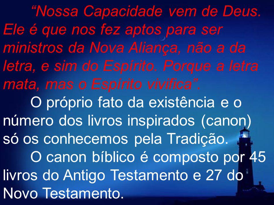 """""""Nossa Capacidade vem de Deus. Ele é que nos fez aptos para ser ministros da Nova Aliança, não a da letra, e sim do Espírito. Porque a letra mata, mas"""