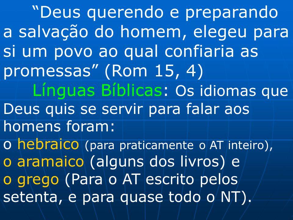 """""""Deus querendo e preparando a salvação do homem, elegeu para si um povo ao qual confiaria as promessas"""" (Rom 15, 4) Línguas Bíblicas: Os idiomas que D"""