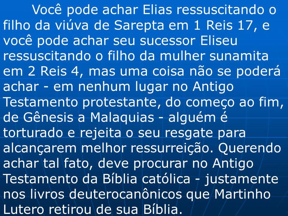 Você pode achar Elias ressuscitando o filho da viúva de Sarepta em 1 Reis 17, e você pode achar seu sucessor Eliseu ressuscitando o filho da mulher su
