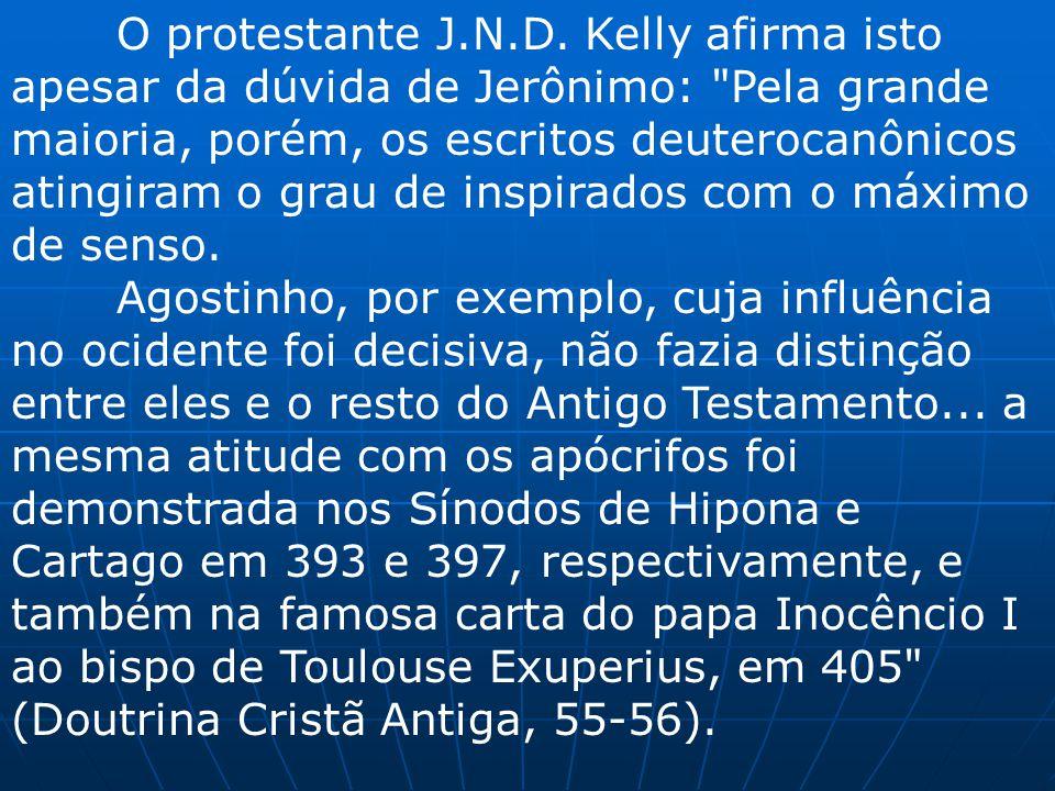 O protestante J.N.D. Kelly afirma isto apesar da dúvida de Jerônimo: