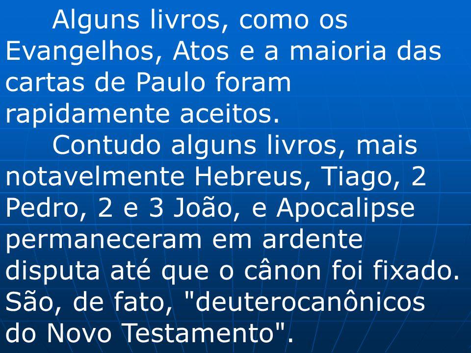 Alguns livros, como os Evangelhos, Atos e a maioria das cartas de Paulo foram rapidamente aceitos. Contudo alguns livros, mais notavelmente Hebreus, T