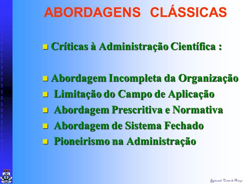 Raimundo Cosme de Araujo Críticas à Administração Científica : Críticas à Administração Científica : Mecanismo da Administração Científica Mecanismo d