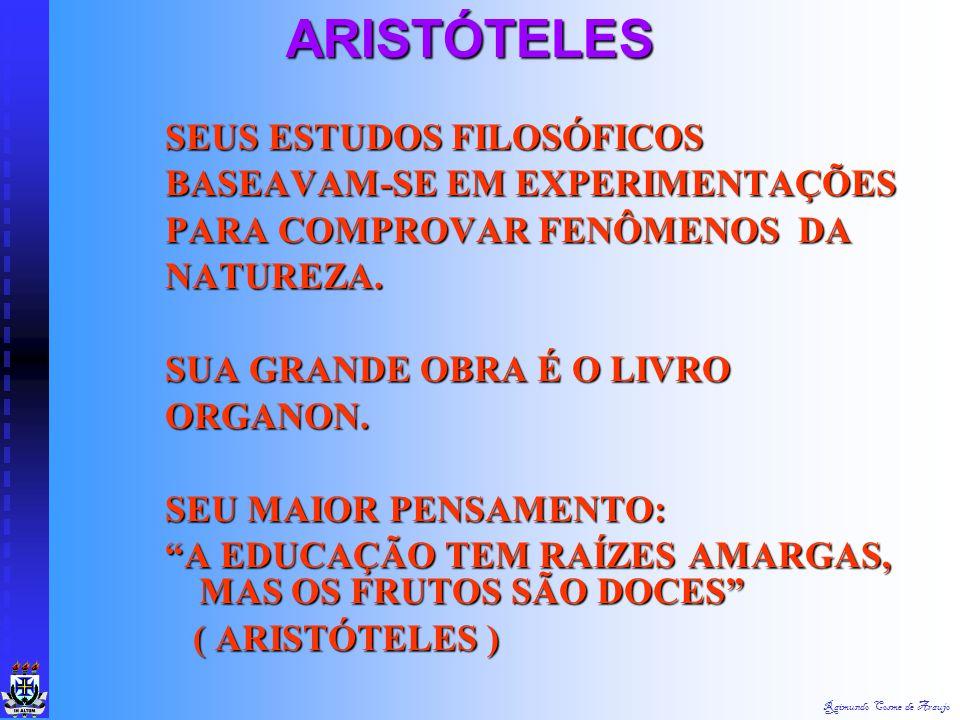 Raimundo Cosme de Araujo 384 A 322 a. C. ARISTÓTELES