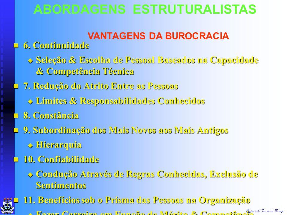 Raimundo Cosme de Araujo ABORDAGENS ESTRUTURALISTAS 1. Racionalidade 1. Racionalidade  Alcance dos Objetivos da Organização 2. Precisão 2. Precisão 