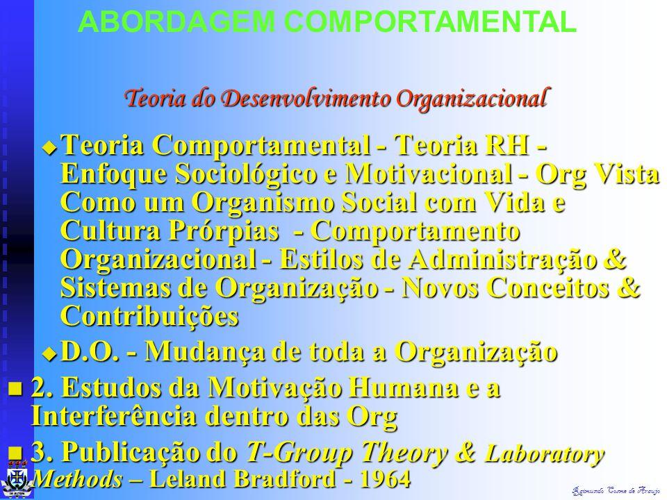 Raimundo Cosme de Araujo  Teoria Estruturalista - Sociedade de Organizações - Objetivos Org (Maior Lucro e Eficácia, Crescimento, Consolidação dos Ne
