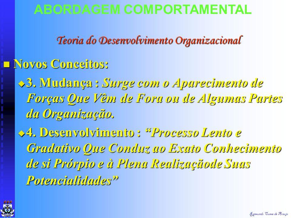 """Raimundo Cosme de Araujo Novos Conceitos: Novos Conceitos:  1. Organização : """"É a Coordenação de Diferentes Atividades de Contribuintes Individuais C"""