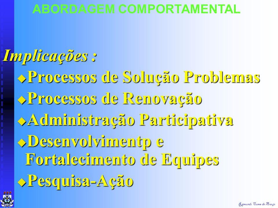 """Raimundo Cosme de Araujo """"Esforço de Longo Prazo, Apoiado Pela Alta Direção, no Sentido de Melhorar os Processos de Resolução de Problemas de Renovaçã"""