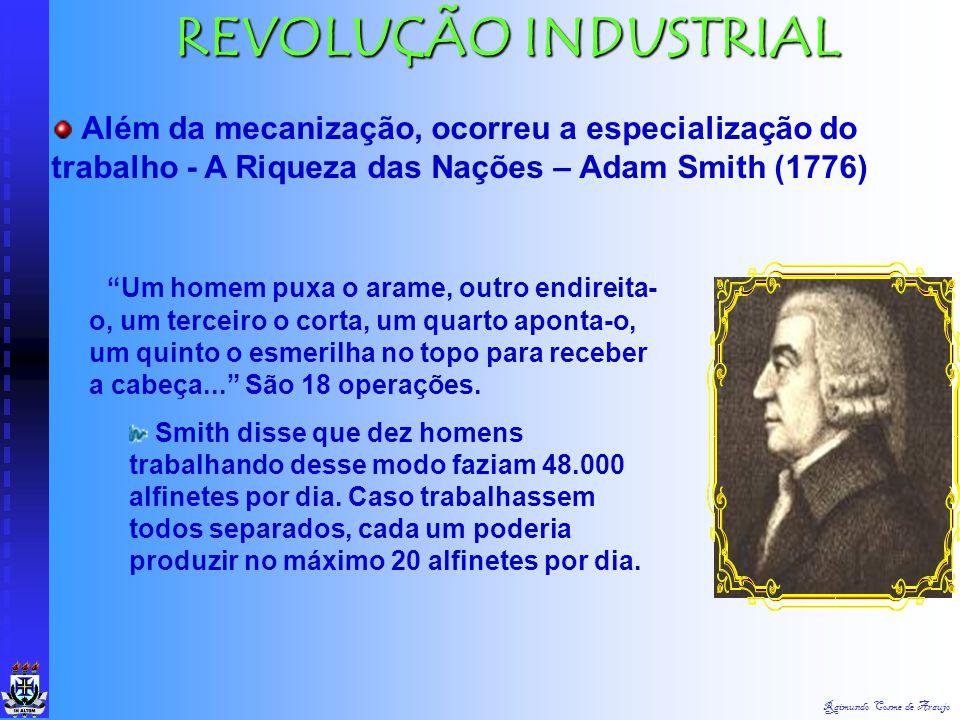 Raimundo Cosme de Araujo REVOLUÇÃO INDUSTRIAL Momentos interessantes: Fábrica de Francis Cabot Lowel (EUA) Na Inglaterra o algodão era descaroçado em