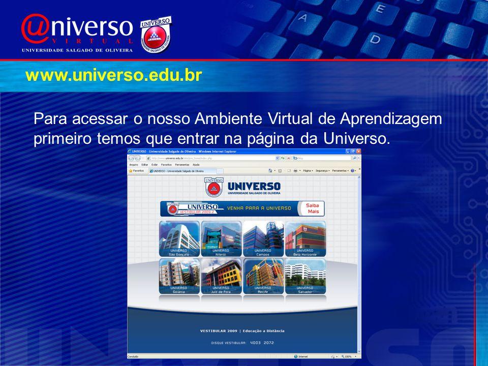 Para acessar o nosso Ambiente Virtual de Aprendizagem primeiro temos que entrar na página da Universo. www.universo.edu.br