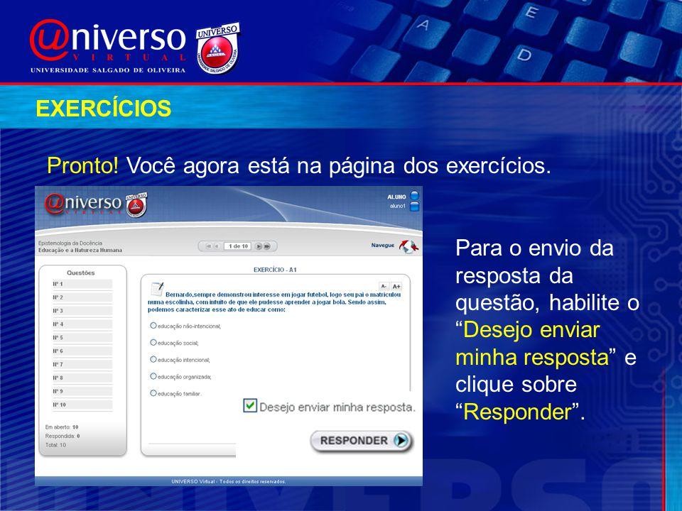 """EXERCÍCIOS Pronto! Você agora está na página dos exercícios. Para o envio da resposta da questão, habilite o """"Desejo enviar minha resposta"""" e clique s"""