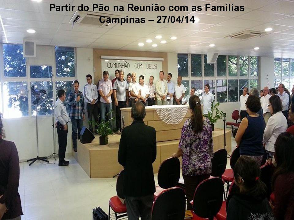 Partir do Pão na Reunião com as Famílias Campinas – 27/04/14