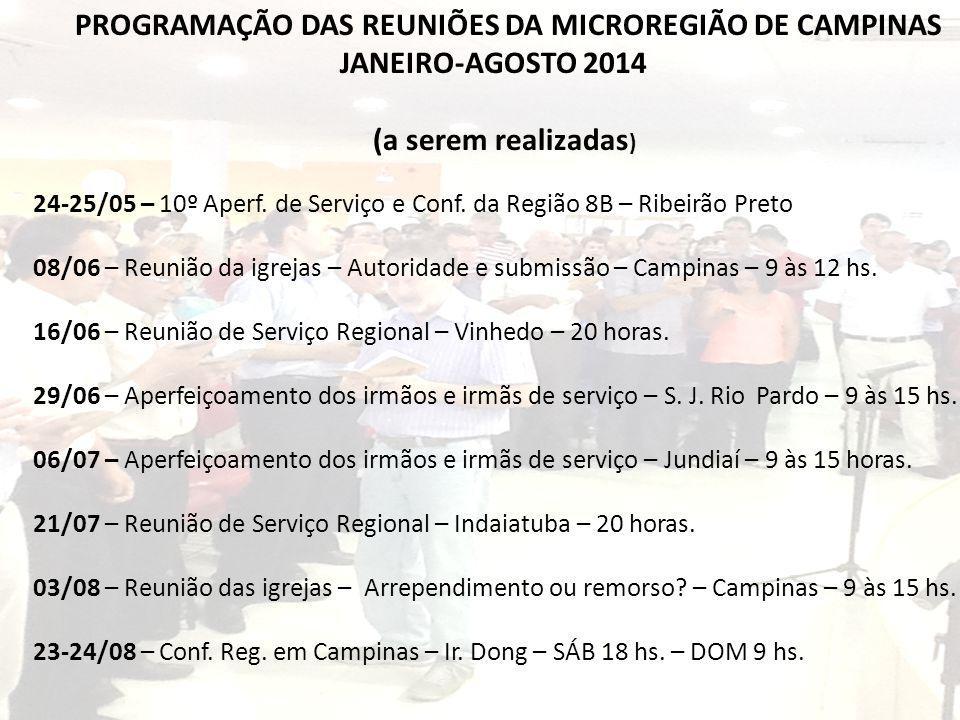 PROGRAMAÇÃO DAS REUNIÕES DA MICROREGIÃO DE CAMPINAS JANEIRO-AGOSTO 2014 (a serem realizadas ) 24-25/05 – 10º Aperf. de Serviço e Conf. da Região 8B –