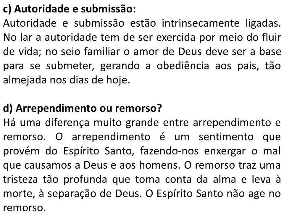 c) Autoridade e submissão: Autoridade e submissão estão intrinsecamente ligadas.