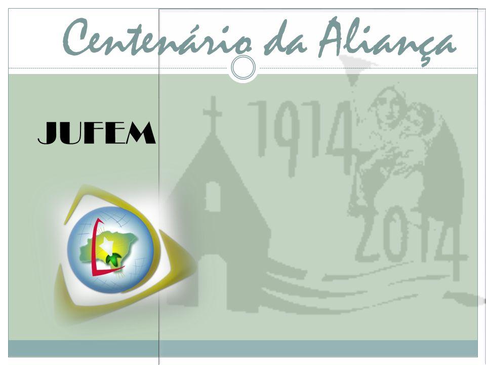 Centenário da Aliança JUFEM