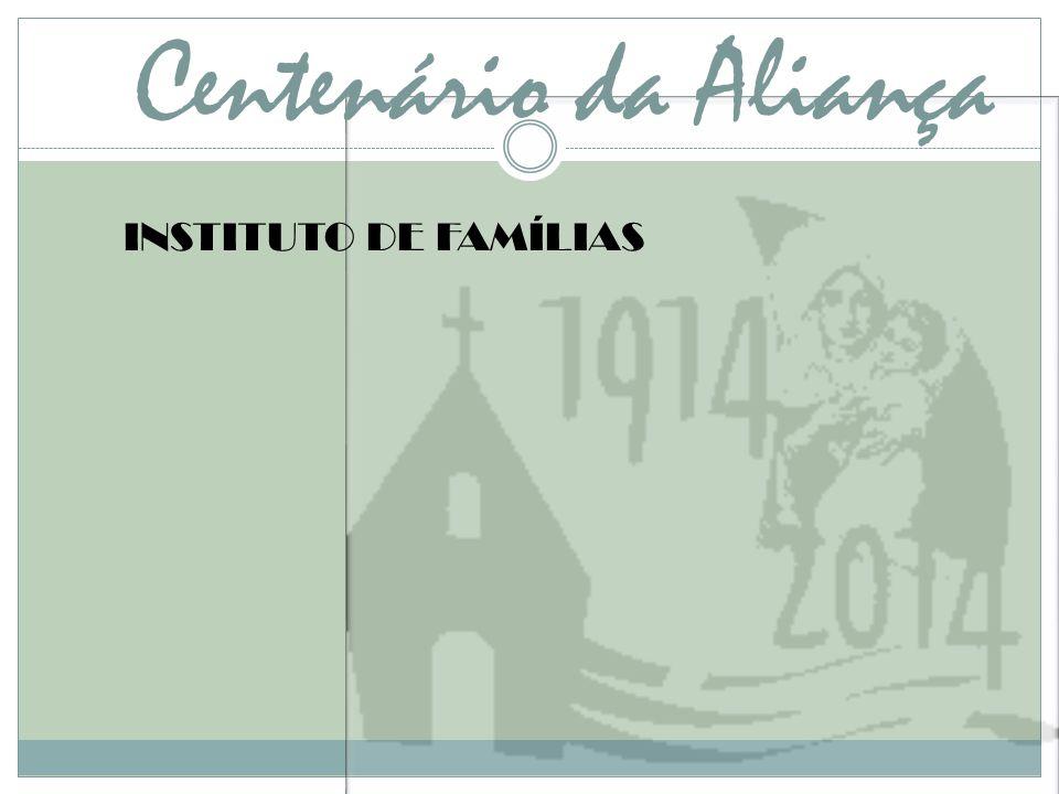 Centenário da Aliança INSTITUTO DE FAMÍLIAS