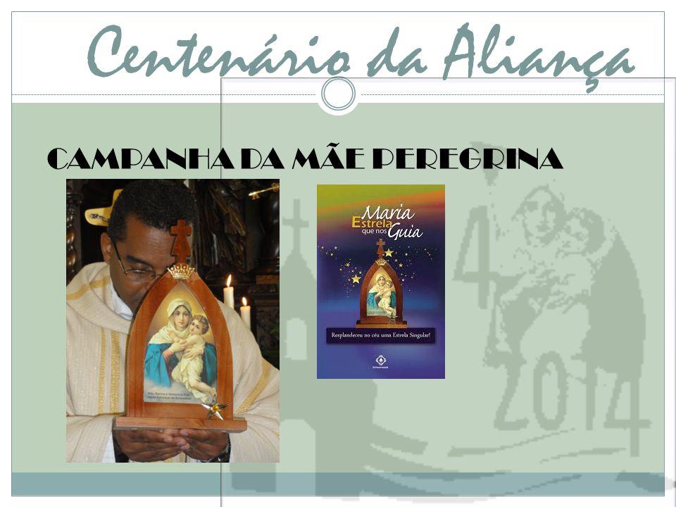Centenário da Aliança CAMPANHA DA MÃE PEREGRINA