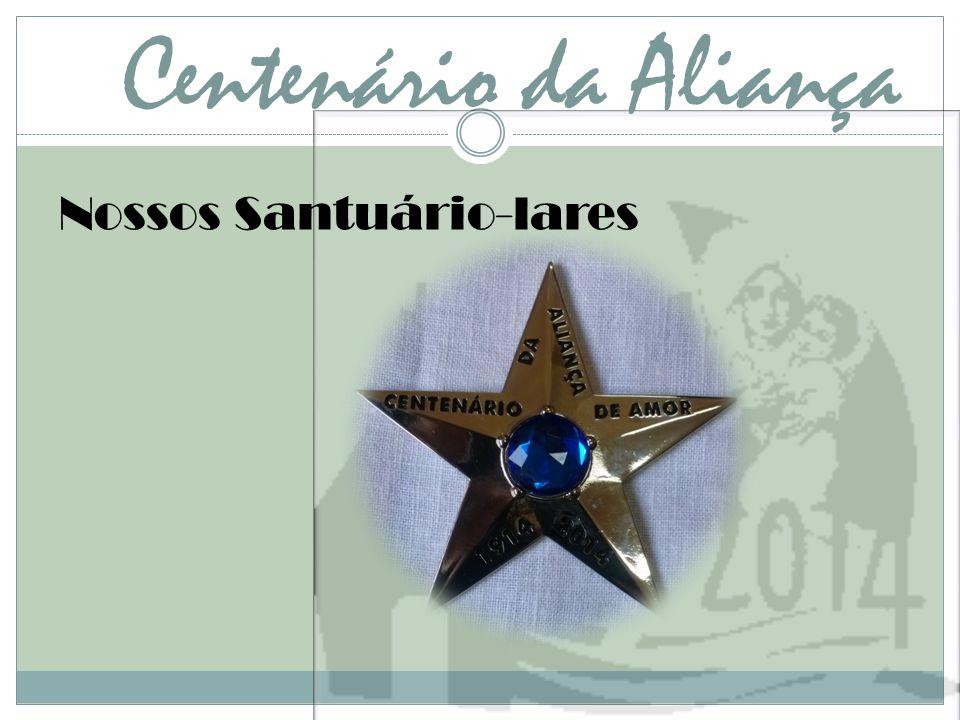 Centenário da Aliança Nossos Santuário-lares