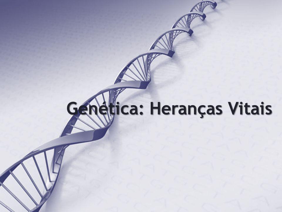 Genética: Heranças Vitais