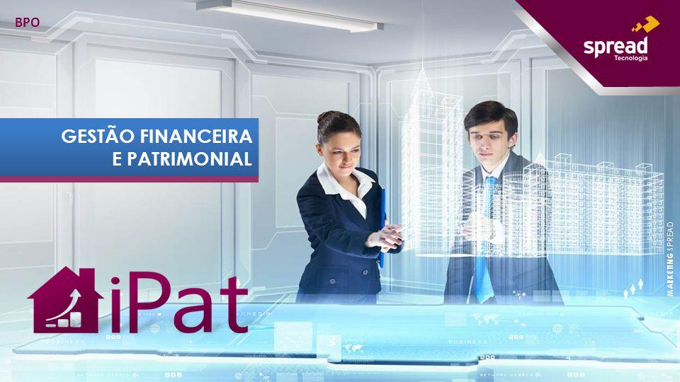 GESTÃO FINANCEIRA E PATRIMONIAL GESTÃO FINANCEIRA E PATRIMONIAL MARKETING SPREAD BPO