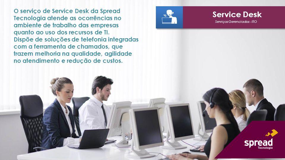 O serviço de Service Desk da Spread Tecnologia atende as ocorrências no ambiente de trabalho das empresas quanto ao uso dos recursos de TI. Dispõe de