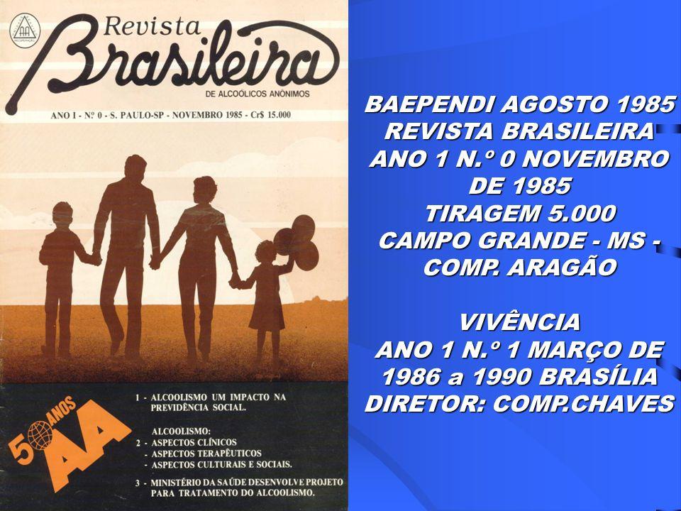 BAEPENDI AGOSTO 1985 REVISTA BRASILEIRA ANO 1 N.º 0 NOVEMBRO DE 1985 TIRAGEM 5.000 CAMPO GRANDE - MS - COMP.