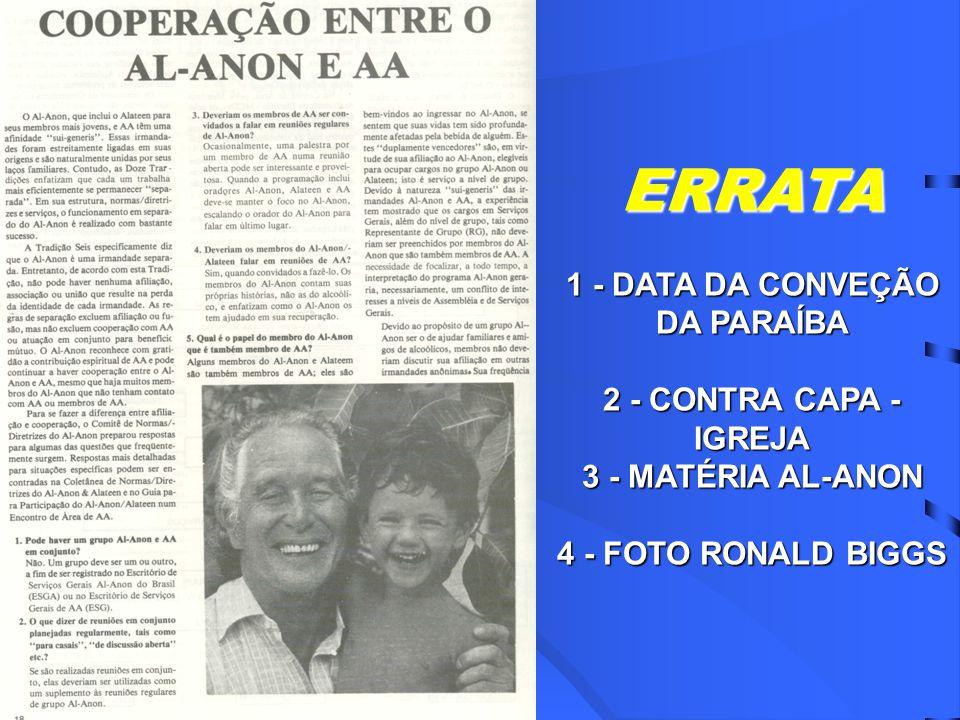 ERRATA 1 - DATA DA CONVEÇÃO DA PARAÍBA 2 - CONTRA CAPA - IGREJA 3 - MATÉRIA AL-ANON 4 - FOTO RONALD BIGGS