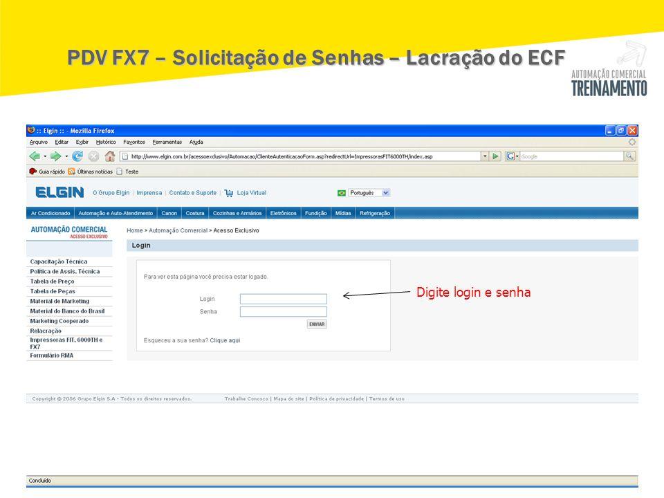 Digite login e senha PDV FX7 – Solicitação de Senhas – Lacração do ECF