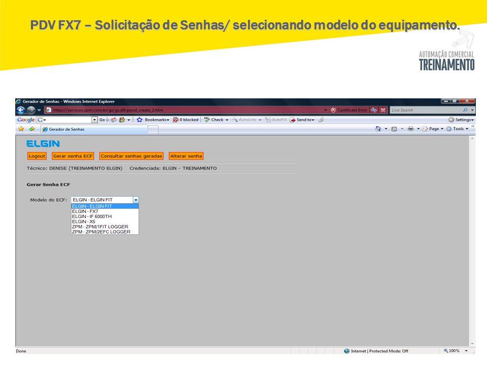 PDV FX7 – Solicitação de Senhas/ selecionando modelo do equipamento.