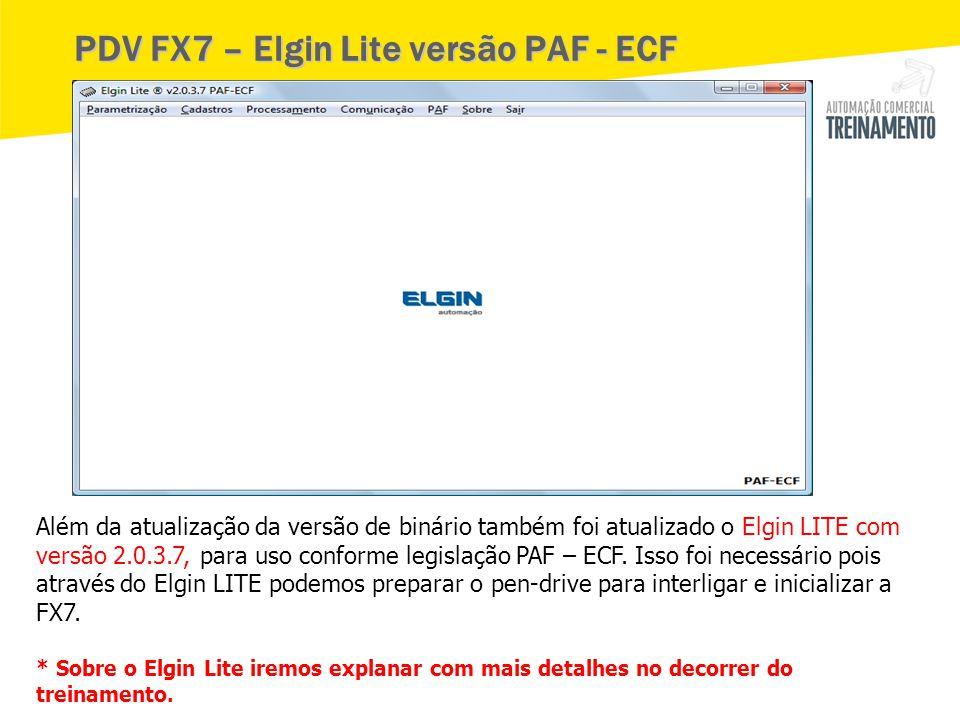PDV FX7 – Elgin Lite versão PAF - ECF Além da atualização da versão de binário também foi atualizado o Elgin LITE com versão 2.0.3.7, para uso conform