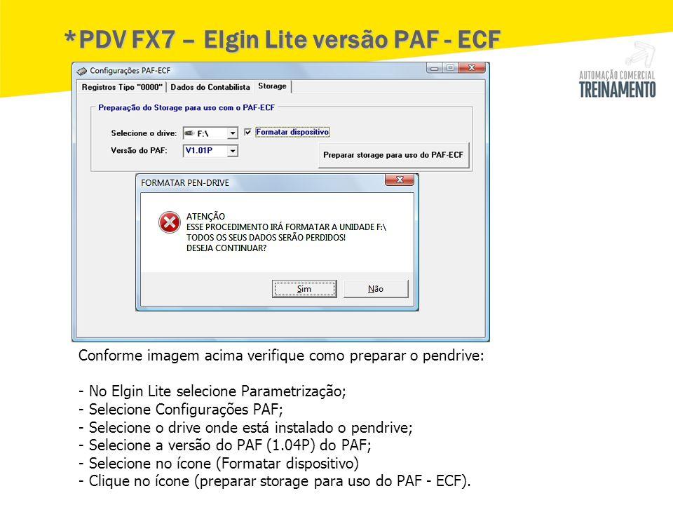 *PDV FX7 – Elgin Lite versão PAF - ECF Conforme imagem acima verifique como preparar o pendrive: - No Elgin Lite selecione Parametrização; - Selecione