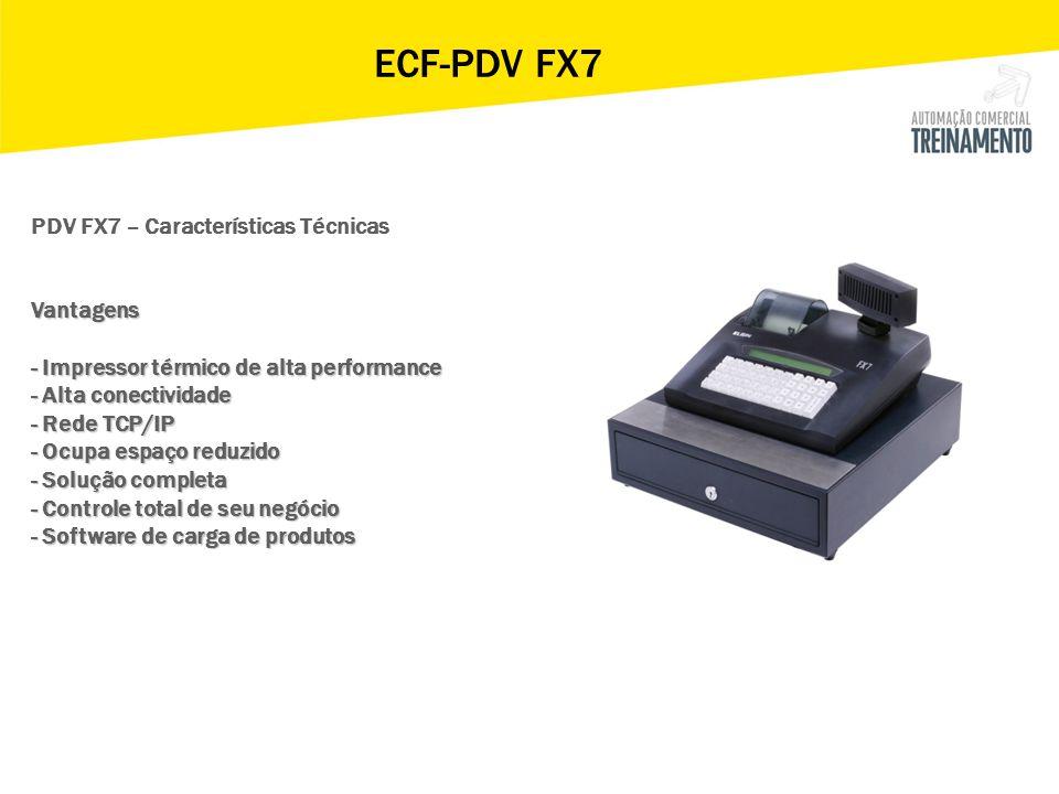 ECF-PDV FX7 - 26.200 Plus (Revisão placa antiga somente 8.200) - 20 Operadores com controle de acesso - 99 Departamentos - Teclas de Vendas rápidas - Leitor de código de barras serial - Interface serial para balança - Teclado reprogramável - 1 Linha por Registro (Venda de Item) - 30 Caracteres na descrição do Produto - Identificação do CNPJ/CPF do consumidor (Cupom Mania)