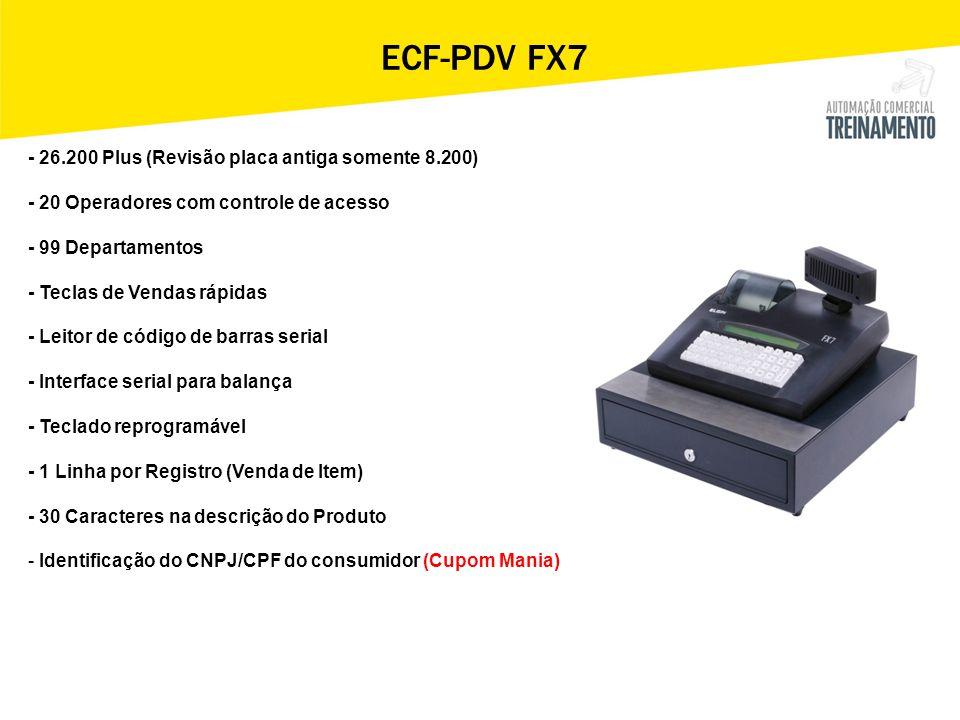 ECF-PDV FX7 - Microprocessador ZILOG Ez80l92 -48MHZ - Memória Flash 1 MB - Memória RAM 2 MB Expansível até 4 MB - Teclado Matricial 43 teclas - Display LCD 2x40 com BackLight (Operador) LCD 2x20 Big number com BackLight - MFD 128MB (Expansível para até 256MB) (1 berço adicional) * - Memória Fiscal 3196 – Reduções Z - 8 Formas de Pagamentos Fiscais + (-2 Dinheiro) -2 Documentos não fiscais (Sangria e Suprimento) -200 intervenções técnicas