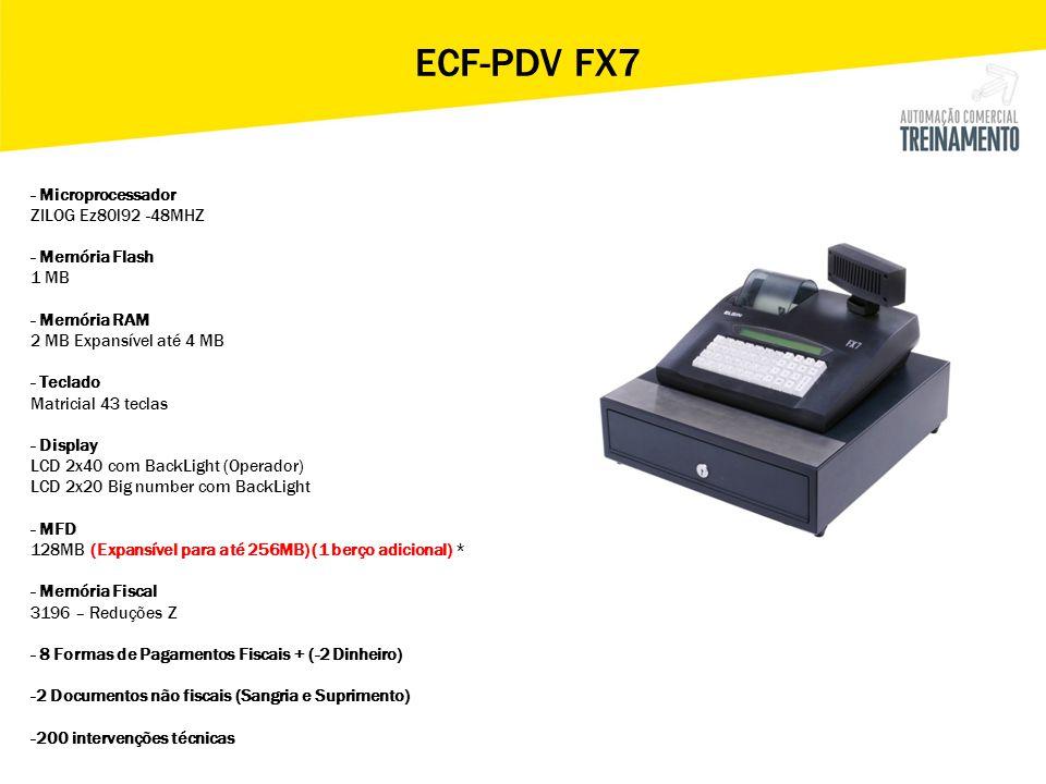 ECF-PDV FX7 - Microprocessador ZILOG Ez80l92 -48MHZ - Memória Flash 1 MB - Memória RAM 2 MB Expansível até 4 MB - Teclado Matricial 43 teclas - Displa
