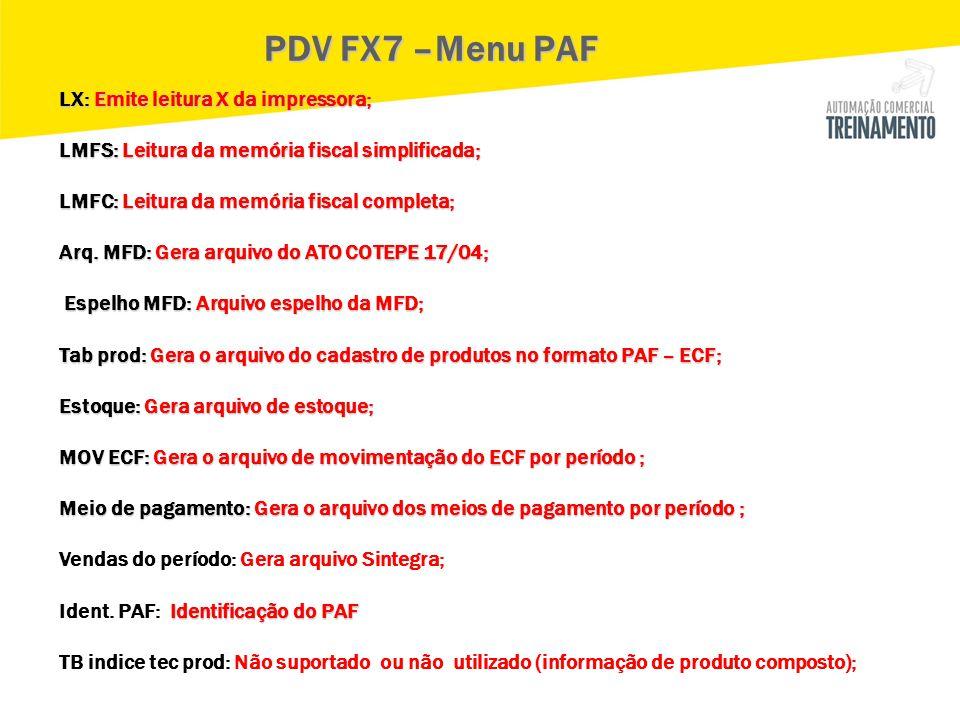 LX: Emite leitura X da impressora; LMFS: Leitura da memória fiscal simplificada; LMFC: Leitura da memória fiscal completa; Arq. MFD: Gera arquivo do A