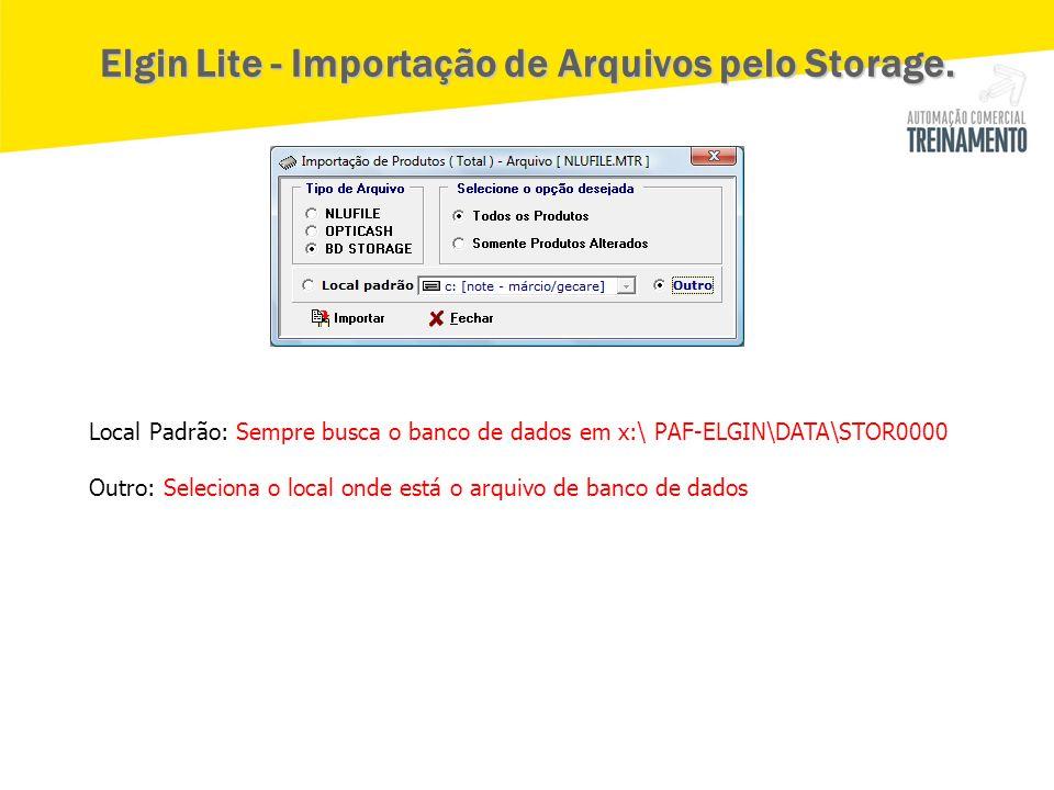 Local Padrão: Sempre busca o banco de dados em x:\ PAF-ELGIN\DATA\STOR0000 Outro: Seleciona o local onde está o arquivo de banco de dados