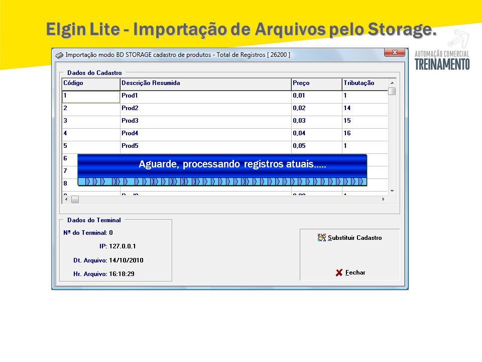 Aguarde, processando registros atuais..... Elgin Lite - Importação de Arquivos pelo Storage.