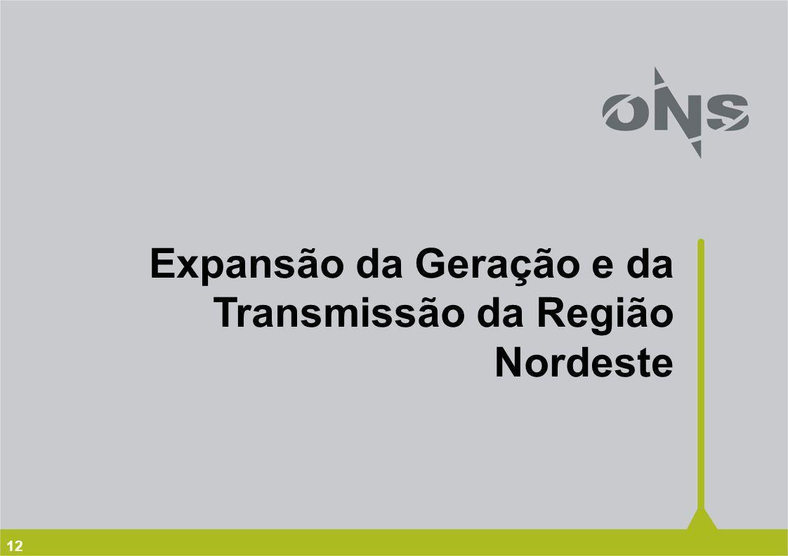 12 Expansão da Geração e da Transmissão da Região Nordeste