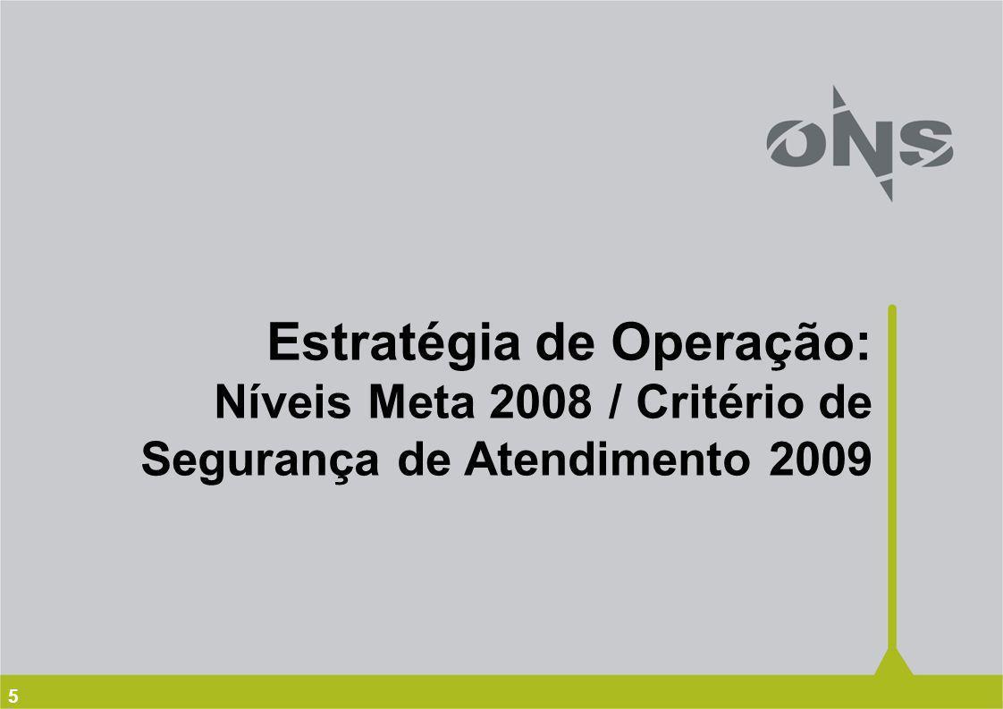 5 Estratégia de Operação: Níveis Meta 2008 / Critério de Segurança de Atendimento 2009