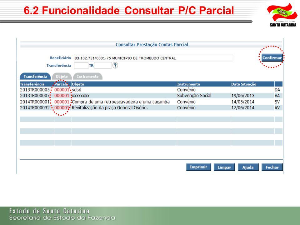 6.2 Funcionalidade Consultar P/C Parcial