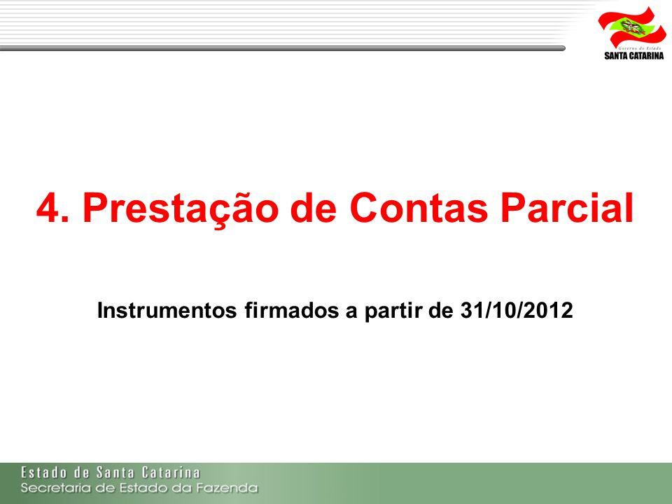 4. Prestação de Contas Parcial Instrumentos firmados a partir de 31/10/2012