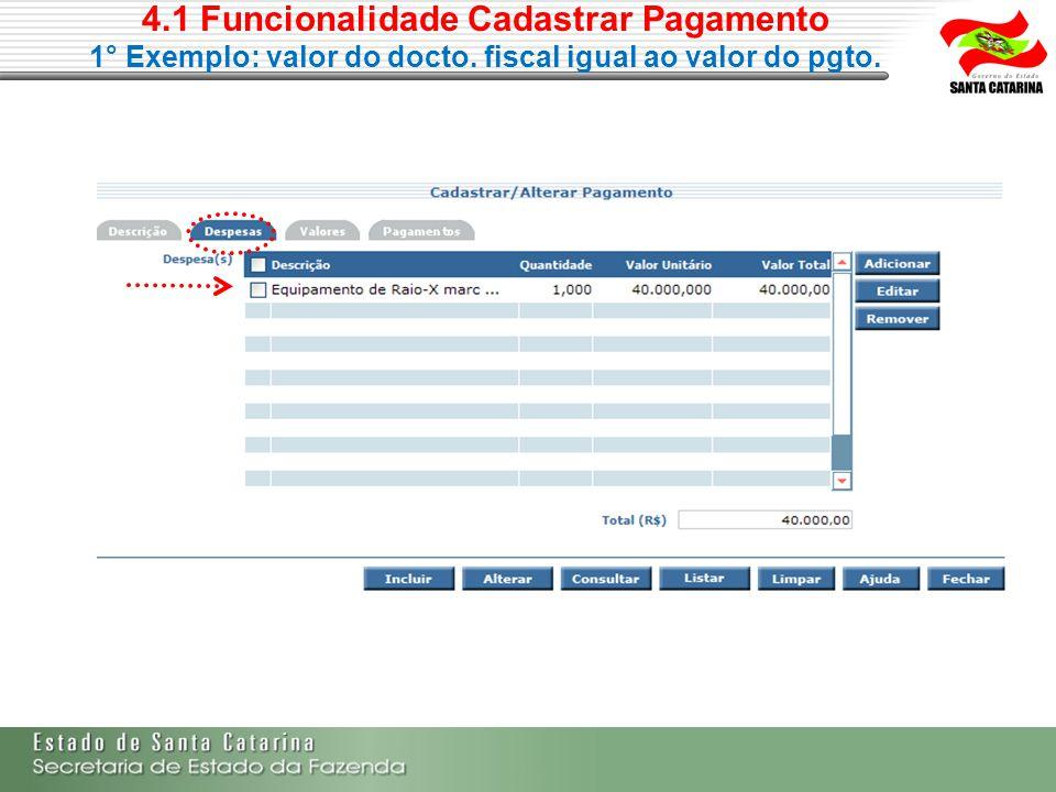 4.1 Funcionalidade Cadastrar Pagamento 1° Exemplo: valor do docto. fiscal igual ao valor do pgto.