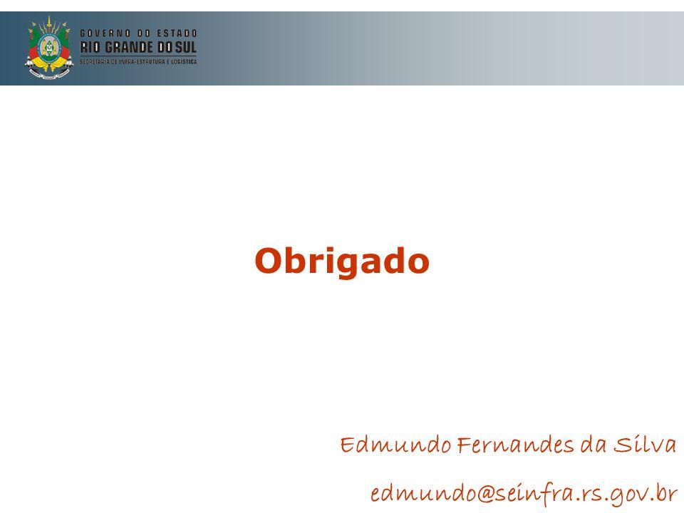 Obrigado Edmundo Fernandes da Silva edmundo@seinfra.rs.gov.br
