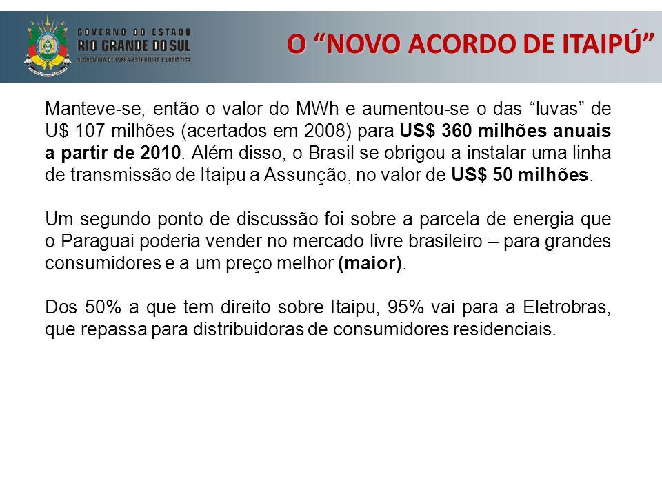 """Manteve-se, então o valor do MWh e aumentou-se o das """"luvas"""" de U$ 107 milhões (acertados em 2008) para US$ 360 milhões anuais a partir de 2010. Além"""